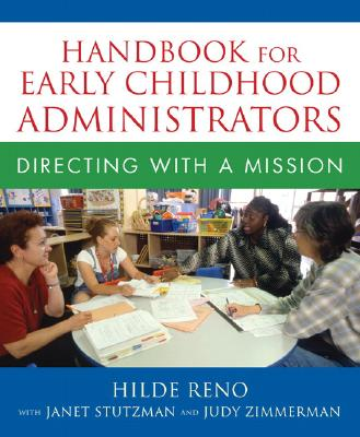Handbook for Early Childhood Administrators By Reno, Hilde/ Stutzman, Janet/ Zimmerman, Judy